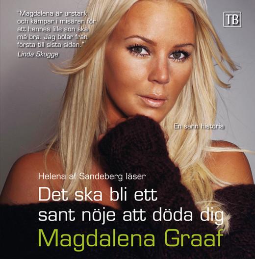 Magdalena Graaf - Det ska bli ett sant nöje att döda dig